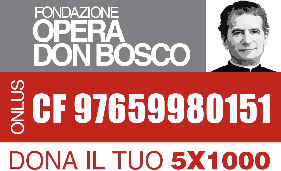 Dona il 5x1000 alla Fondazione Opera Don Bosco ONLUS - Salesiani Milano